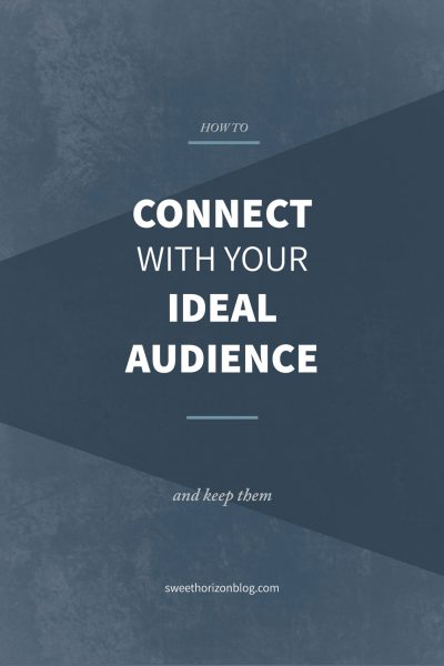 How to Connect With Your Ideal Audience and Keep Them