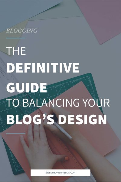 The Definitive Guide to Balancing Your Blog's Design