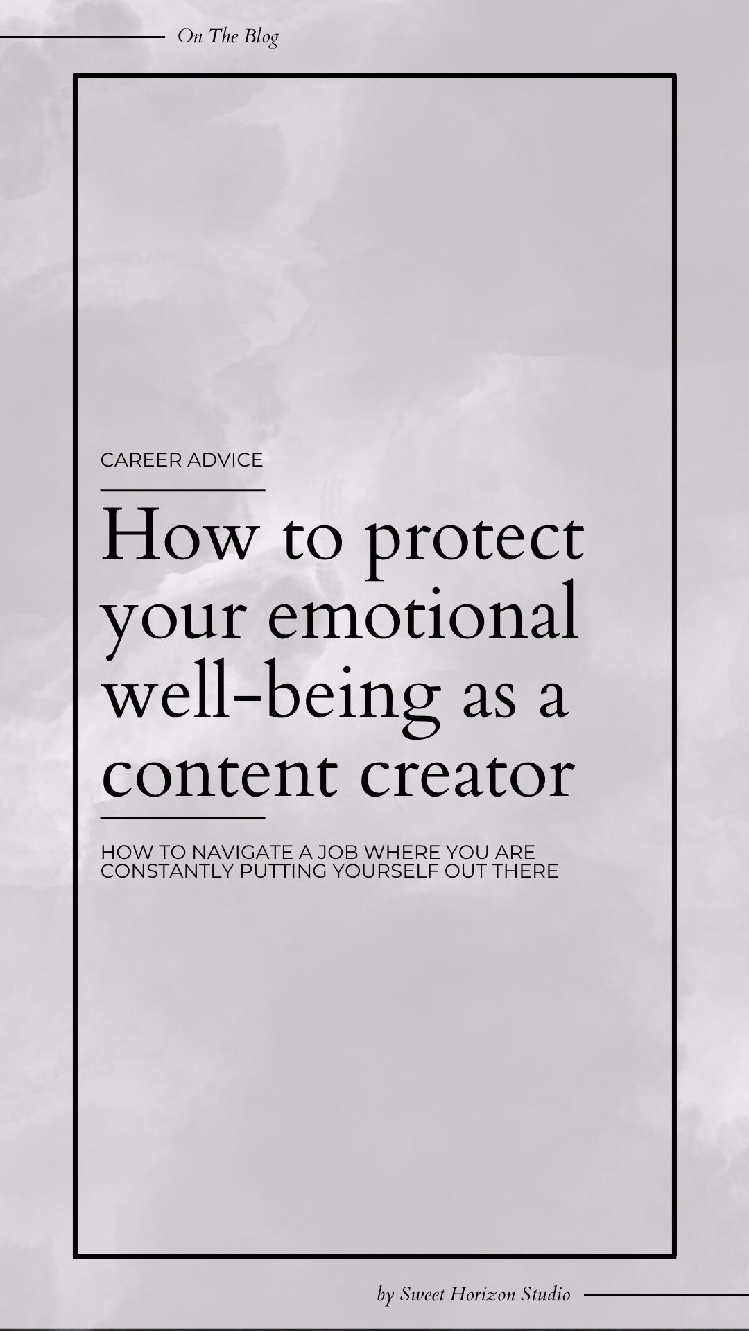 How to protect your emotional well-being as a content creator from www.sweethorizonblog.com