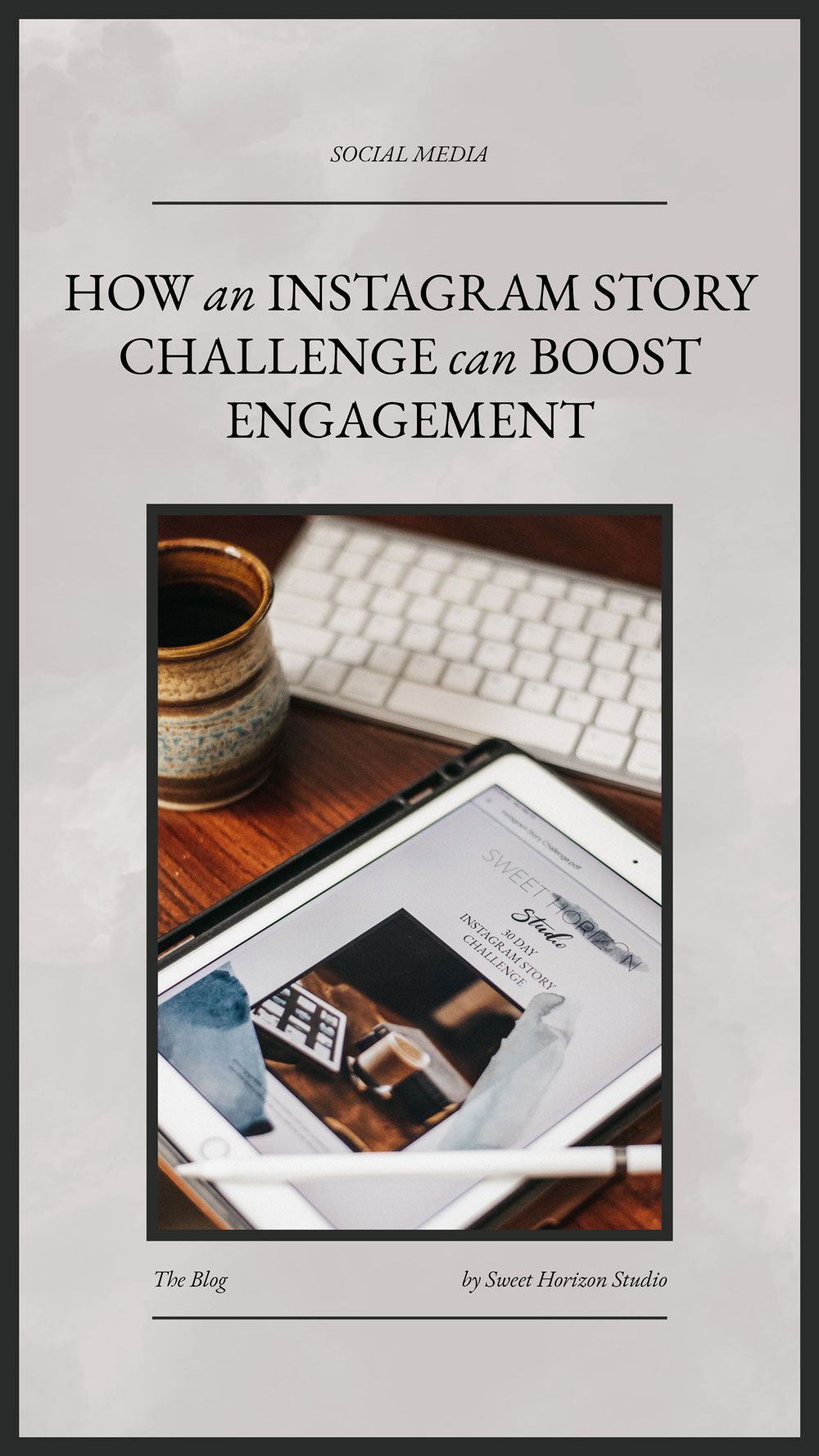 How an Instagram story challenge can boost engagement from www.sweethorizonblog.com
